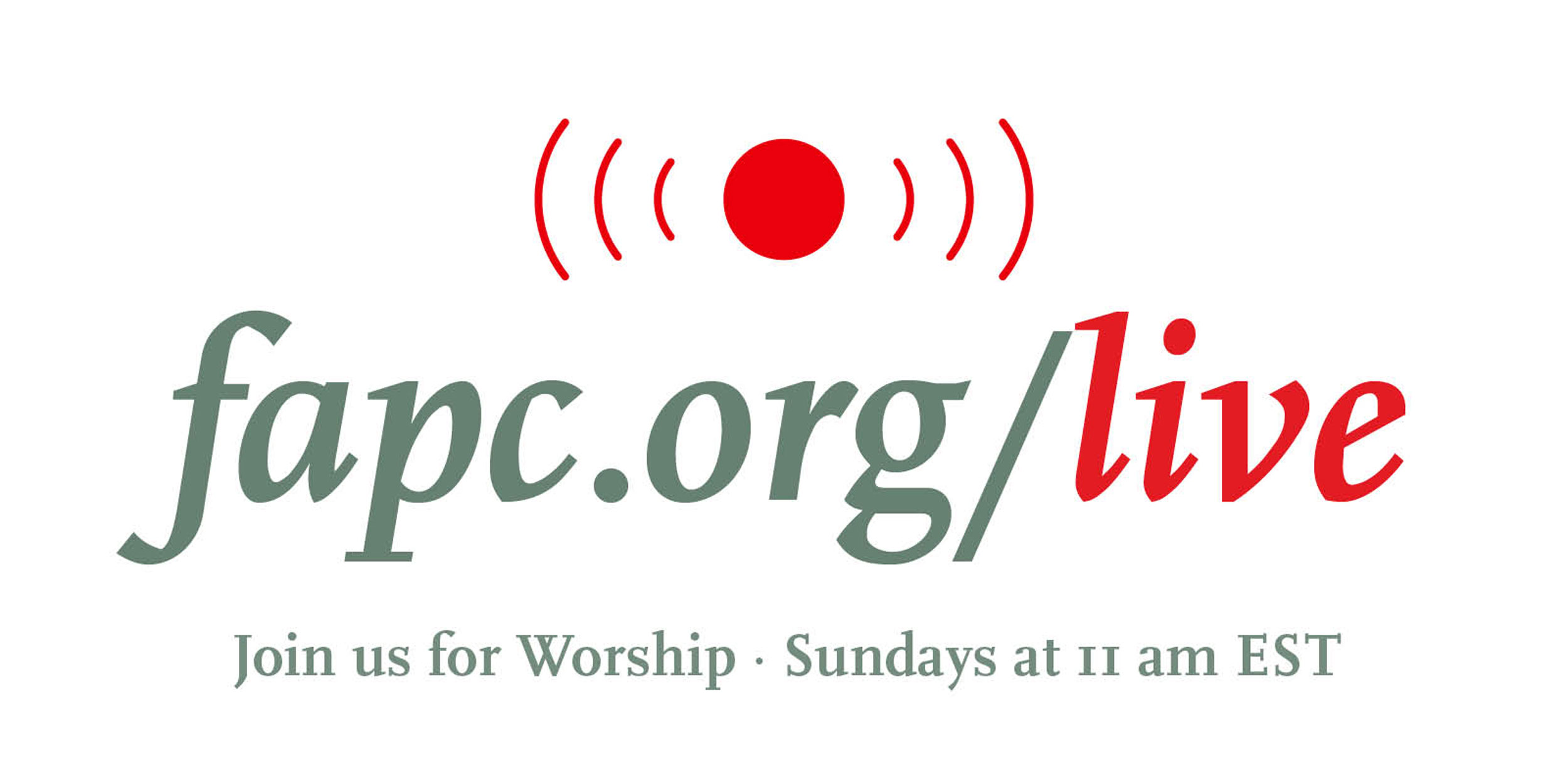 Join us for Worship at fapc.org/live